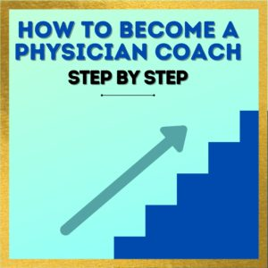 how to become a physician coach
